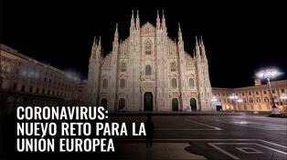 Coronavirus: nuevo reto para la Unión Europea