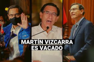 Vacancia presidencial: Estos fueron los principales sucesos del gobierno de Martín Vizcarra