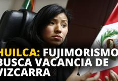 Indira Huilca: Fujimorismo busca vacancia de Vizcarra