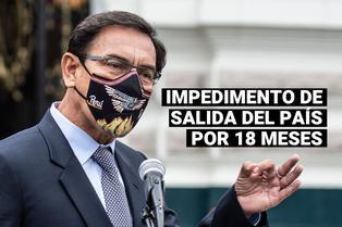 Poder Judicial dicta 18 meses de impedimento de salida del país para Martín Vizcarra