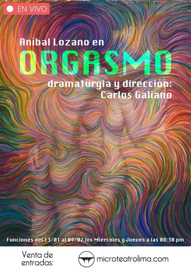 Orgasmo, dirigida por Carlos Galiano e interpretada por Aníbal Lozano, se presenta los miércoles y jueves a las 8:30 p.m.