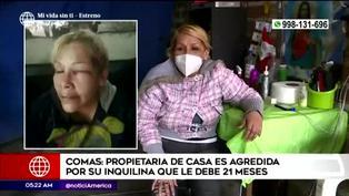 Comas: joven fue agredida por inquilina que le debe 21 meses