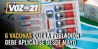 ¿Cuáles son las 6 vacunas que la población debe aplicarse desde mayo? [VIDEO]