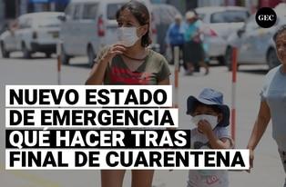 Hoy inicia el nuevo estado de emergencia y la cuarentena focalizada, esto es lo que debes saber