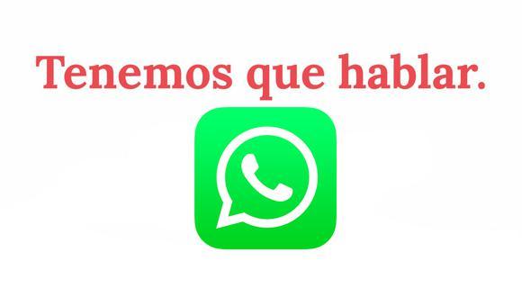"""¿Tu pareja te mandó una frase """"Tenemos que hablar""""? Esto es lo que significa en WhatsApp. (Foto: WhatsApp)"""