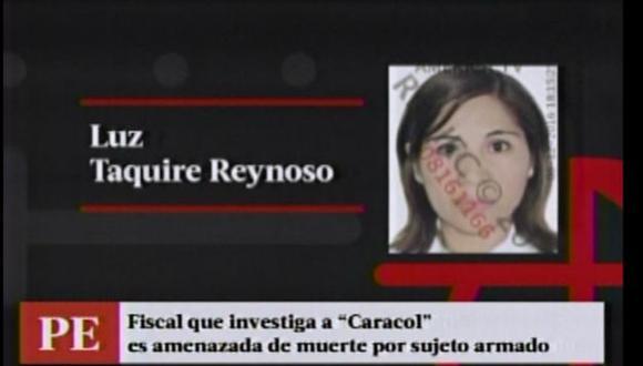 La fiscal Luz Taquire Reynoso fue amenazada de muerte.