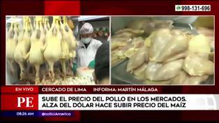Precio del pollo sigue incrementando en los mercados limeños tras el alza del dólar