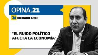 """Richard Arce: """"El ruido político afecta la economía"""""""