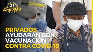Privados ayudarán con vacunación contra COVID-19
