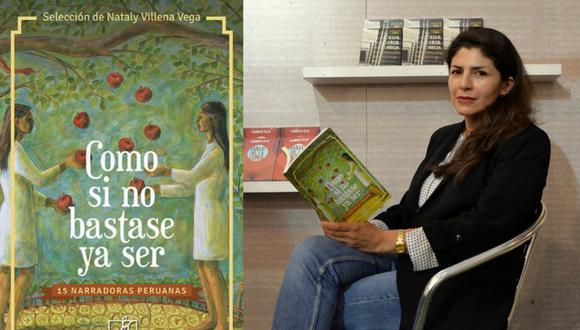 El libro, titulado Como si no bastase ya ser, es una serie de 15 relatos de narradoras peruanas, seleccionados por Nataly Villena Vega. (Internet)