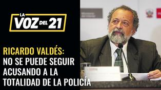 Ricardo Valdés: No se puede seguir acusando a la totalidad de la Policía