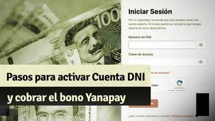 Cuenta DNI: sigue los pasos para poder activarla y cobrar el Bono Yanapay de 350 soles