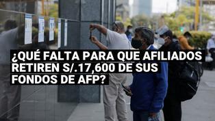¿Qué falta para que los afiliados accedan a los S/.17,600 de sus fondos de AFP?