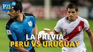 La previa: Perú - Uruguay