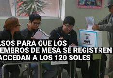 ONPE: ¿Cómo se pueden registrar los miembros de mesa y acceder a los 120 soles?