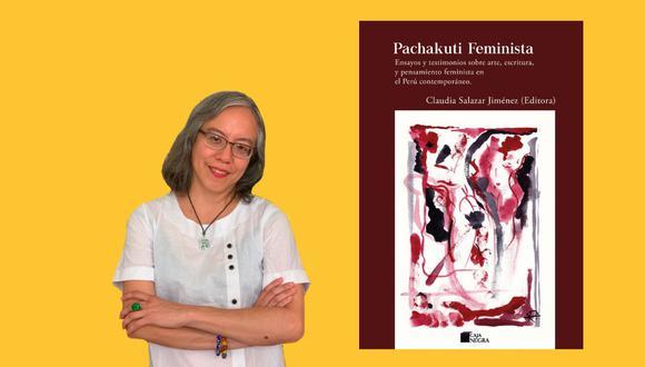 """""""El criterio de selección para el libro Pachakuti Feminista ha sido elegir escritoras y artistas cuyos trabajo yo admiro desde hace tiempo"""", nos dice Claudia Salazar."""