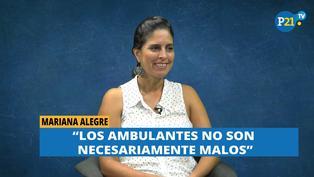 """""""Los ambulantes no son necesariamente malos"""", asegura Mariana Alegre"""