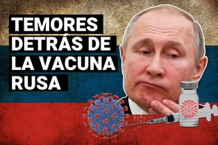 Sputnik V: Temores detrás de la vacuna de Rusia contra el coronavirus