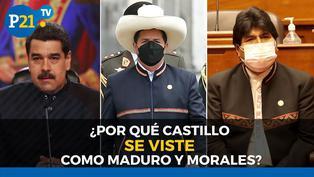 ¿Por qué Castillo se viste como Maduro y Morales?