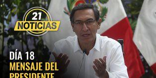 Mensaje del presidente Martín Vizcarra en el día 18 del Estado de Emergencia frente al COVID-19