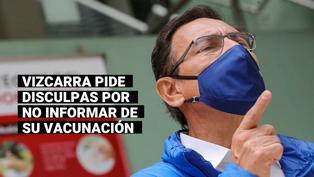 Martín Vizcarra pide disculpas y asegura que nunca le informaron de lote extra de vacunas