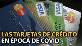 Las tarjetas de crédito en épocas de COVID