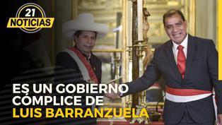 Es un gobierno cómplice de Luis Barranzuela