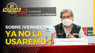 "Ministro Ugarte sobre uso de ivermectina: ""'No vamos a continuar con su uso"""