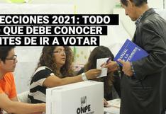 Elecciones 2021: Lo que debe conocer antes de ir a votar