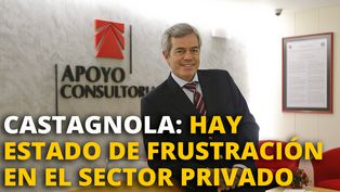 Gianfranco Castagnola: Hay estado de frustración en el sector privado