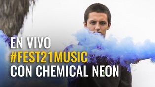 #Fest21Music En vivo con Chemical Neon