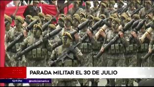 Parada Militar por Fiestas Patrias se realizará el viernes 30 de julio