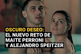 Oscuro Deseo: La radical evolución actoral de Maite Perroni y Alejandro Speitzer