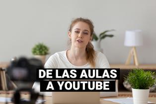 """""""Edutubers"""": Profesores youtubers con los que puedes aprender desde casa"""