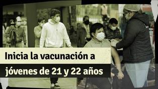 Vacunación contra el COVID-19: hoy inició la inmunización a jóvenes de 21 y 22 años en Lima y Callao