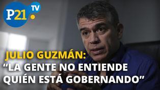 """Julio Guzmán: """"La gente no entiende quién está gobernando"""""""