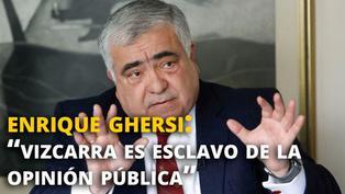 """Enrique Ghersi: """"Vizcarra es esclavo de la opinión pública"""""""