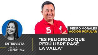 """Pedro Morales candidato de Acción Popular: """"Es peligroso que Perú Libre pase la valla"""""""