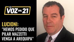 "Lucioni: ""Hemos pedido que Pilar Mazzetti venga a Arequipa"""