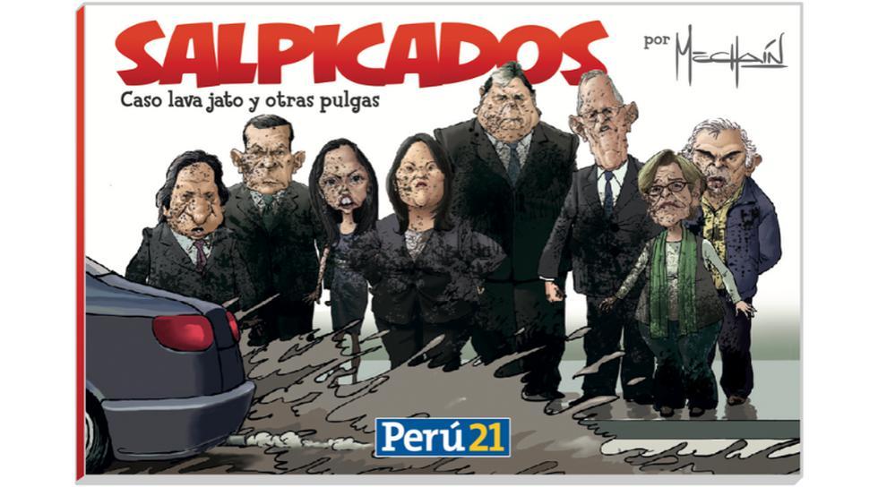 Salpicados es el libro de humor político editado por Perú21, con caricaturas de Mechaín que pone en aprietos a un variopinto elenco. (Perú21)