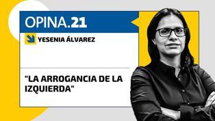 Yesenia Álvarez: La arrogancia de la izquierda