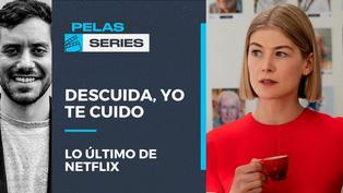 Analizamos lo nuevo de Netflix: 'Descuida, yo te cuido'