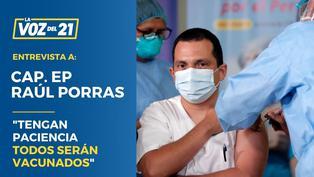 """Cap. EP. Raúl Porras: """"Le pido a población que tenga paciencia todos serán vacunados"""""""